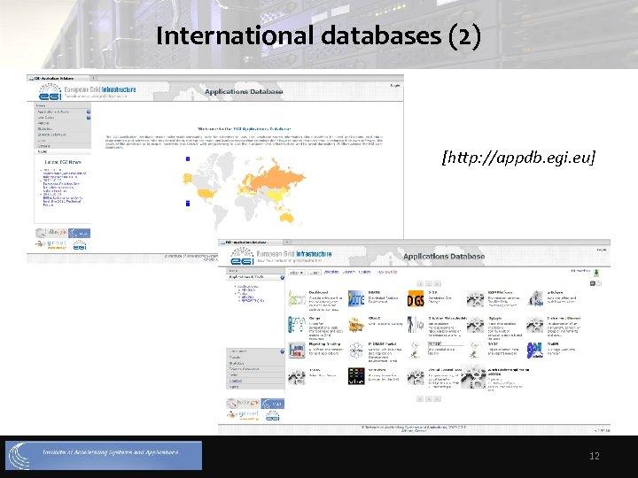 International databases (2) [http: //appdb. egi. eu] 12
