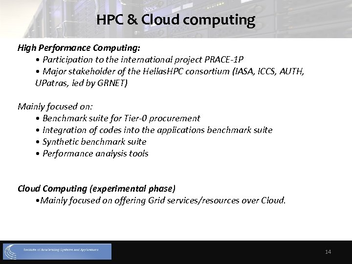 HPC & Cloud computing High Performance Computing: • Participation to the international project PRACE-1