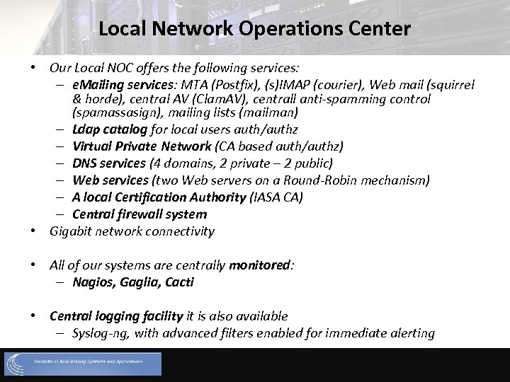 Local Network Operations Center • Our Local NOC offers the following services: – e.