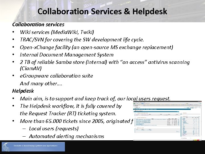 Collaboration Services & Helpdesk Collaboration services • Wiki services (Media. Wiki, Twiki) • TRAC/SVN