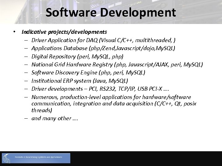 Software Development • Indicative projects/developments – Driver Application for DAQ (Visual C/C++, multithreaded, )