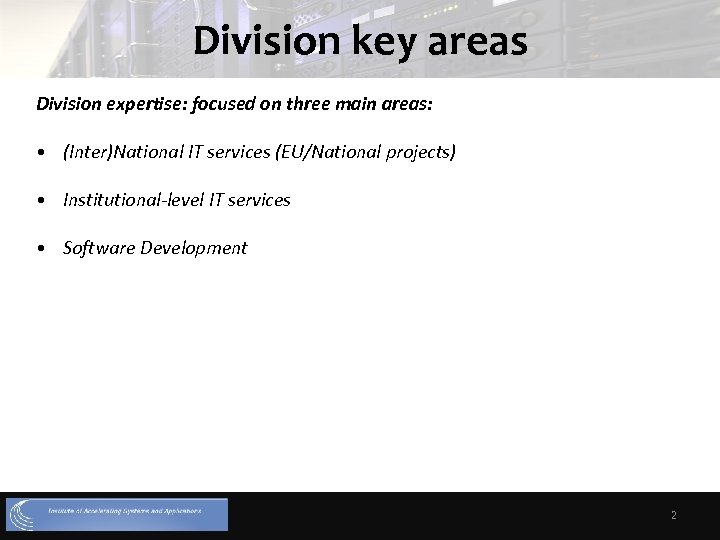 Division key areas Division expertise: focused on three main areas: • (Inter)National IT services