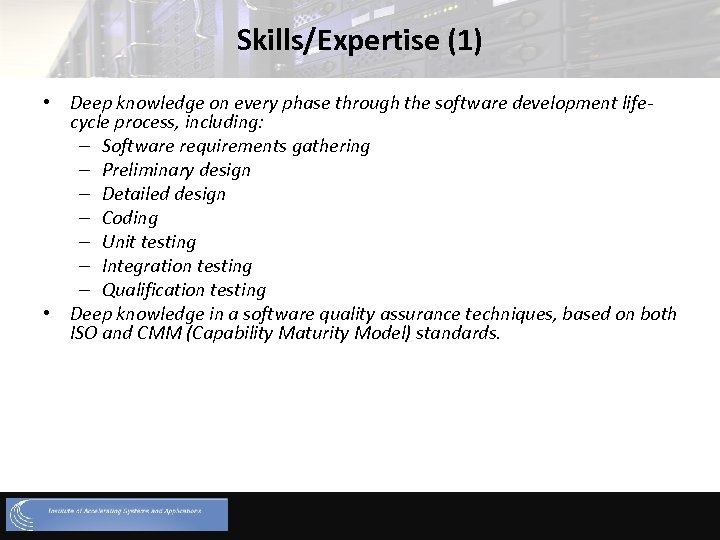 Skills/Expertise (1) • Deep knowledge on every phase through the software development lifecycle process,
