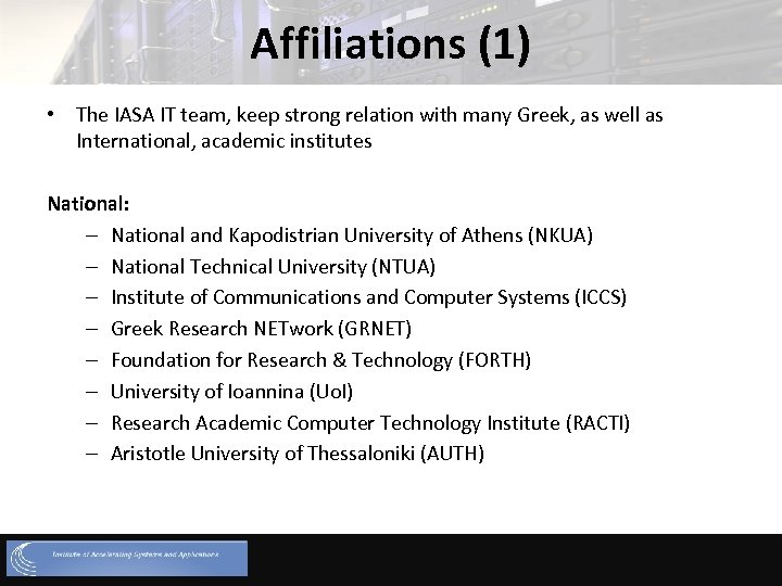 Affiliations (1) • The IASA IT team, keep strong relation with many Greek, as
