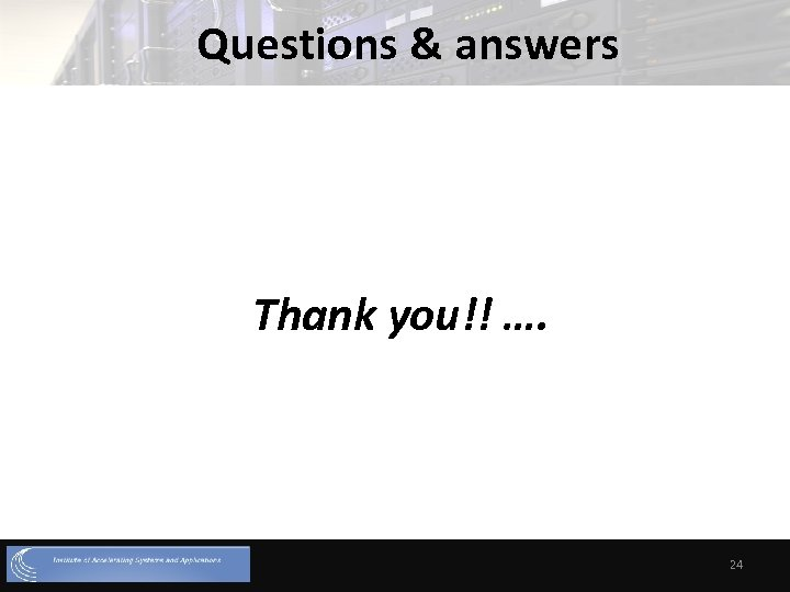 Questions & answers Thank you!! …. 24