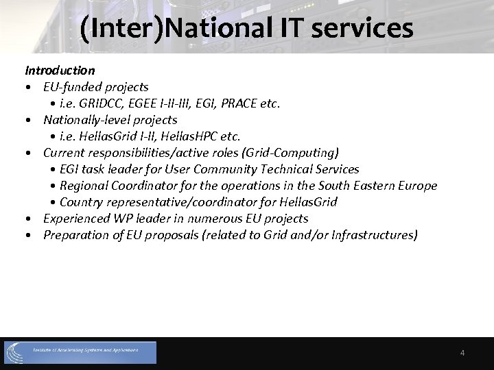 (Inter)National IT services Introduction • EU-funded projects • i. e. GRIDCC, EGEE I-II-III, EGI,