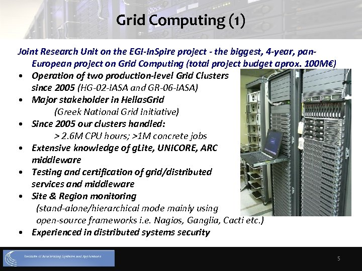 Grid Computing (1) Joint Research Unit on the EGI-In. Spire project - the biggest,