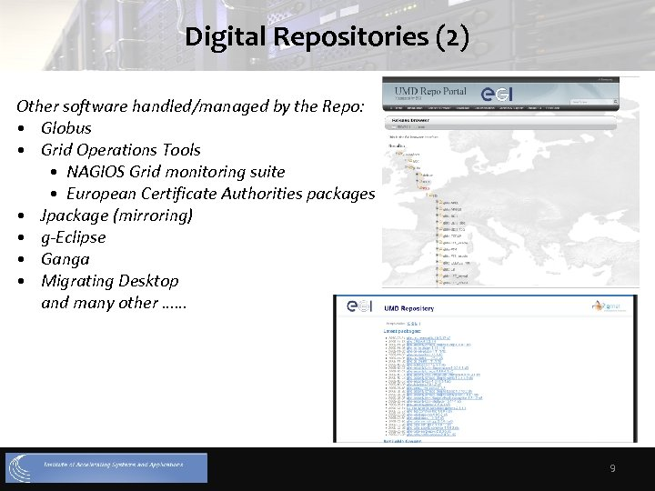 Digital Repositories (2) Other software handled/managed by the Repo: • Globus • Grid Operations