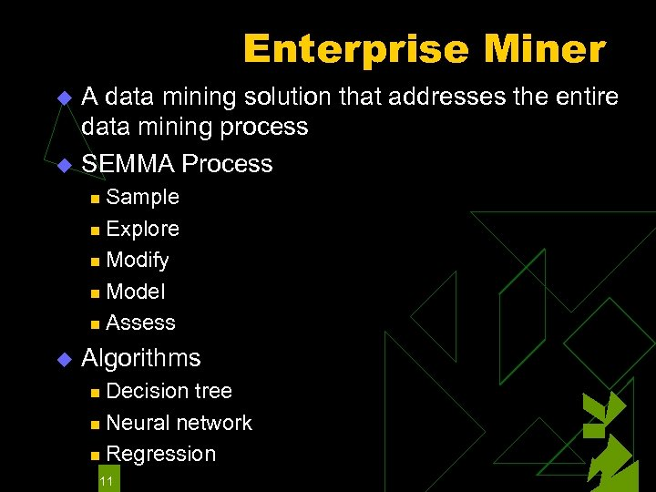 Enterprise Miner A data mining solution that addresses the entire data mining process u