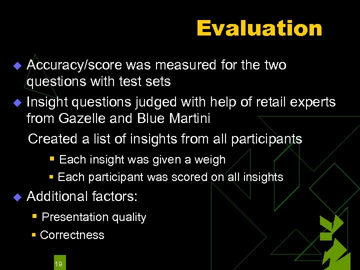 Evaluation Accuracy/score was measured for the two questions with test sets u Insight questions