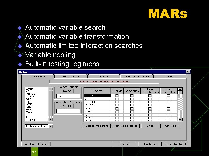 MARs u u u Automatic variable search Automatic variable transformation Automatic limited interaction searches