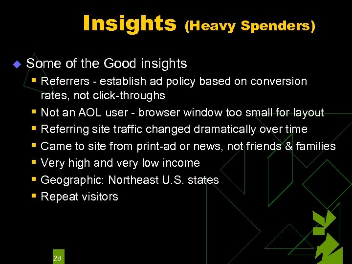 Insights u (Heavy Spenders) Some of the Good insights § Referrers - establish ad