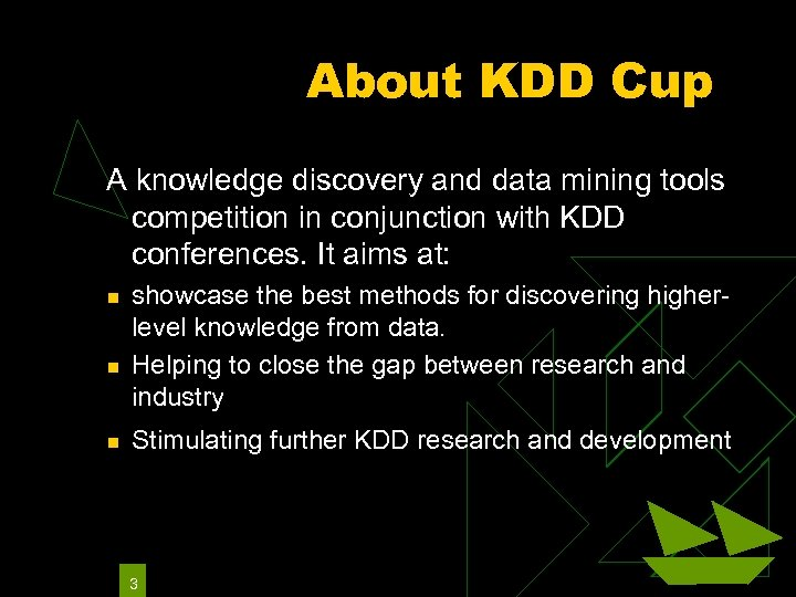 About KDD Cup A knowledge discovery and data mining tools competition in conjunction with