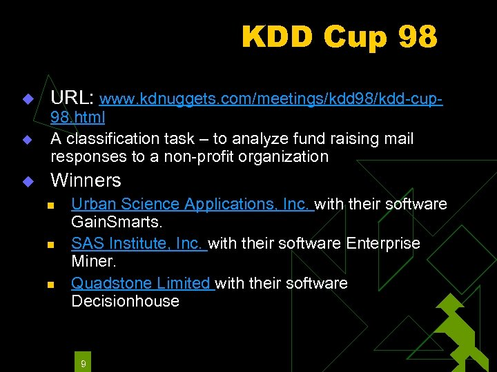 KDD Cup 98 u URL: www. kdnuggets. com/meetings/kdd 98/kdd-cup- u 98. html A classification