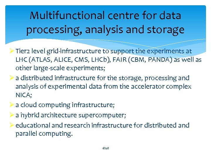 Multifunctional centre for data processing, analysis and storage Ø Tier 2 level grid-infrastructure to