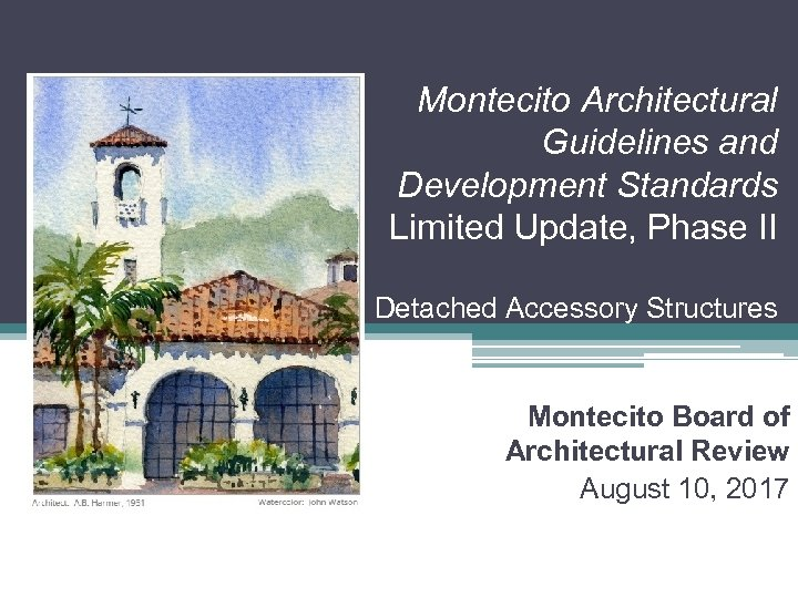 Montecito Architectural Guidelines and Development Standards Limited Update, Phase II Detached Accessory Structures Montecito