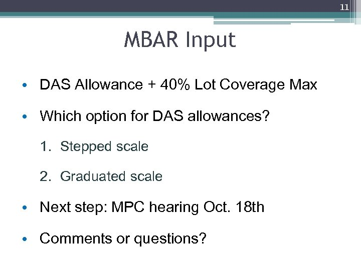 11 MBAR Input • DAS Allowance + 40% Lot Coverage Max • Which option
