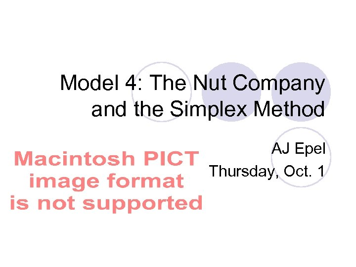 Model 4: The Nut Company and the Simplex Method AJ Epel Thursday, Oct. 1