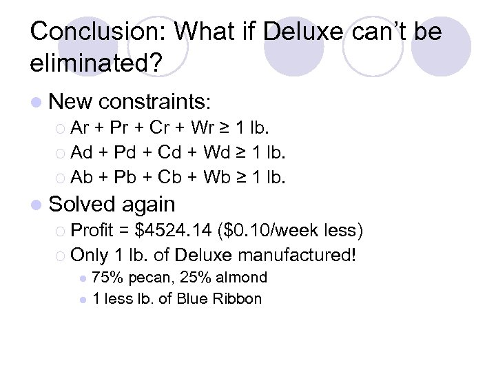 Conclusion: What if Deluxe can't be eliminated? l New constraints: ¡ Ar + Pr