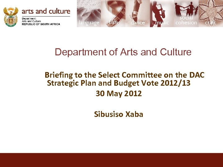 Department of Arts and Culture Briefing to the Select Committee on the DAC Strategic