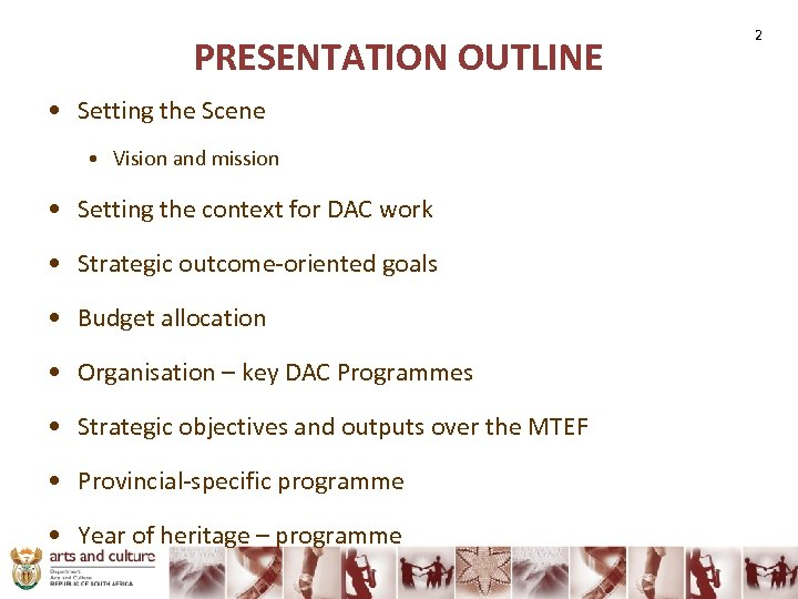 PRESENTATION OUTLINE • Setting the Scene • Vision and mission • Setting the context