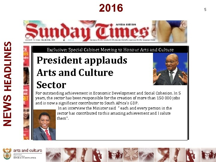 NEWS HEADLINES 2016 Exclusive: Special Cabinet Meeting to Honour Arts and Culture President applauds