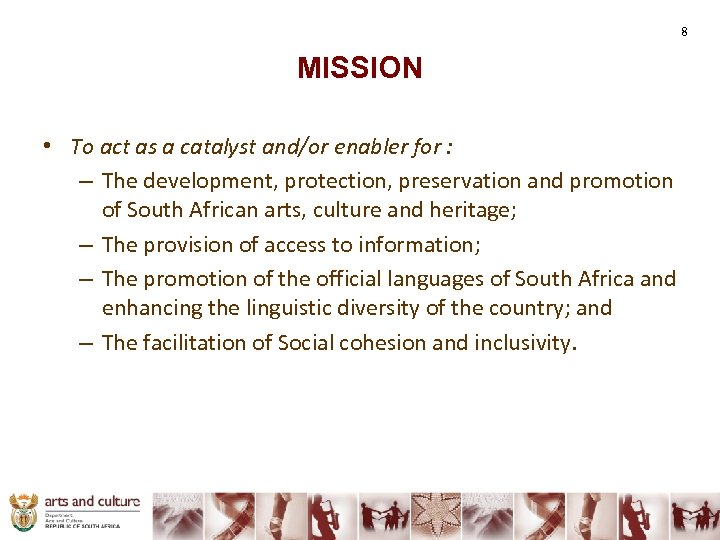 8 MISSION • To act as a catalyst and/or enabler for : – The
