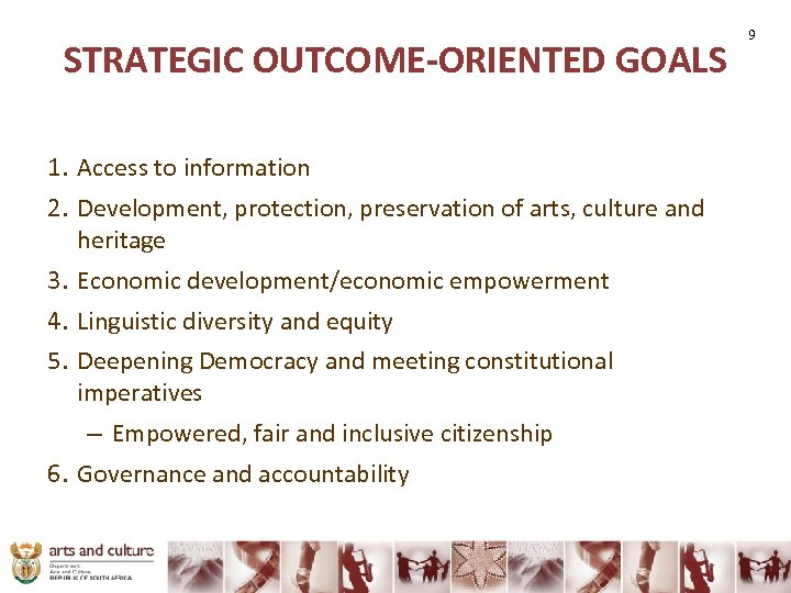 STRATEGIC OUTCOME-ORIENTED GOALS 1. Access to information 2. Development, protection, preservation of arts, culture