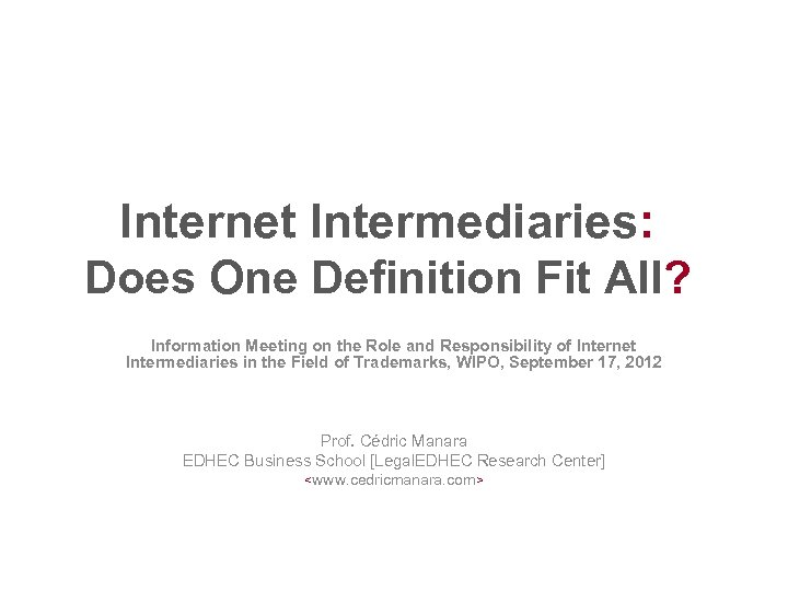 Internet Intermediaries: Does One Definition Fit All? Information Meeting on the Role and Responsibility