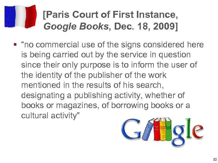 "[Paris Court of First Instance, Google Books, Dec. 18, 2009] § ""no commercial use"