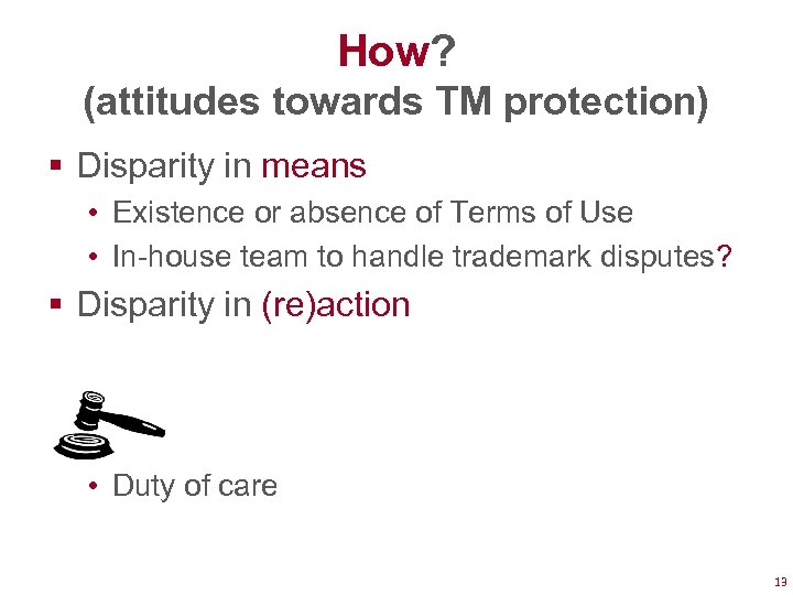 How? (attitudes towards TM protection) § Disparity in means • Existence or absence of