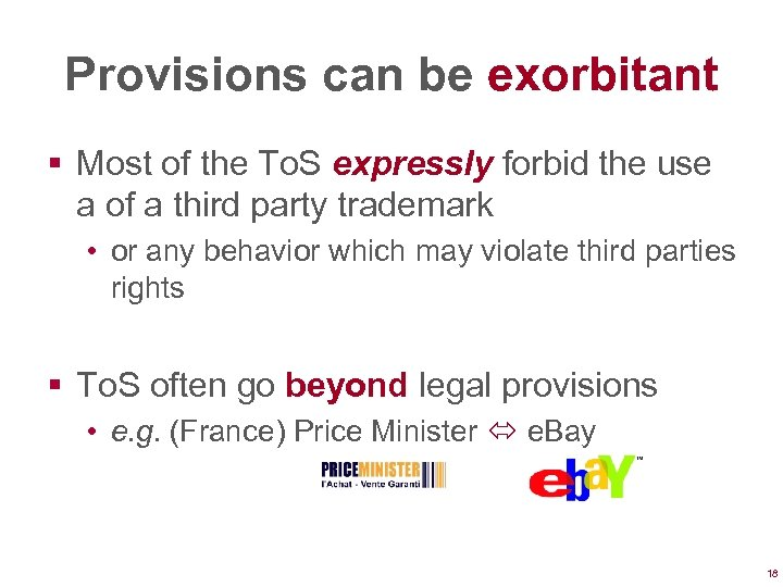 Provisions can be exorbitant § Most of the To. S expressly forbid the use