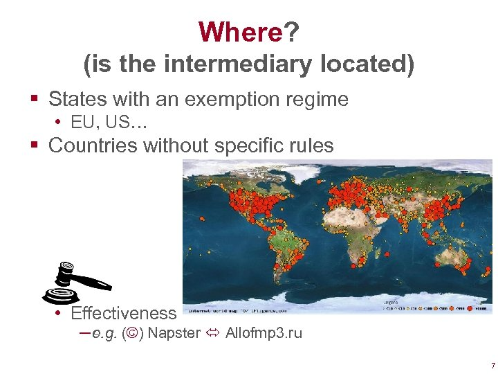 Where? (is the intermediary located) § States with an exemption regime • EU, US…