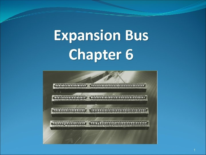 Expansion Bus Chapter 6 1