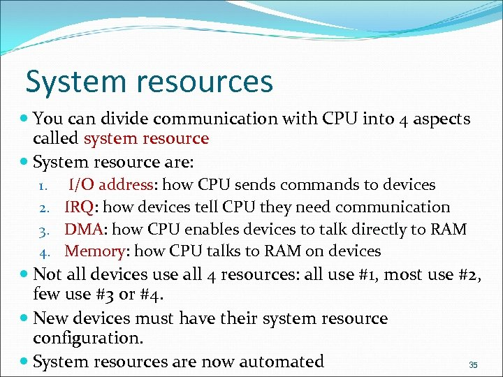 System resources You can divide communication with CPU into 4 aspects called system resource