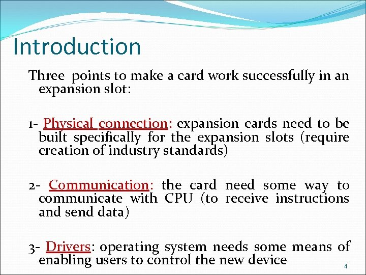 Introduction Three points to make a card work successfully in an expansion slot: 1