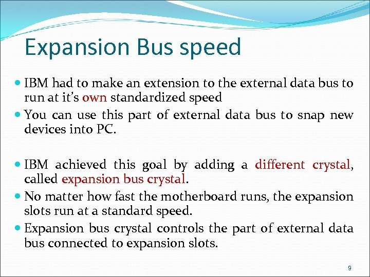 Expansion Bus speed IBM had to make an extension to the external data bus