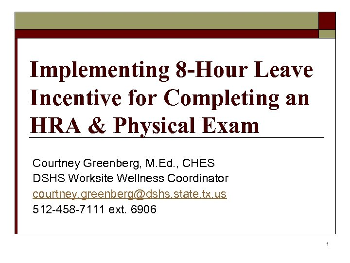 Implementing 8 -Hour Leave Incentive for Completing an HRA & Physical Exam Courtney Greenberg,