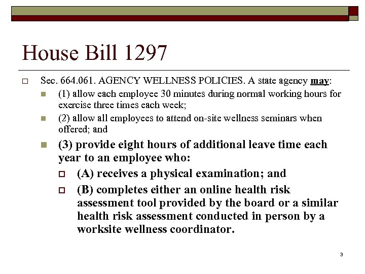 House Bill 1297 o Sec. 664. 061. AGENCY WELLNESS POLICIES. A state agency may: