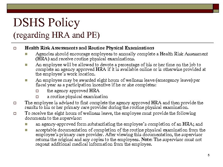 DSHS Policy (regarding HRA and PE) o o o Health Risk Assessments and Routine
