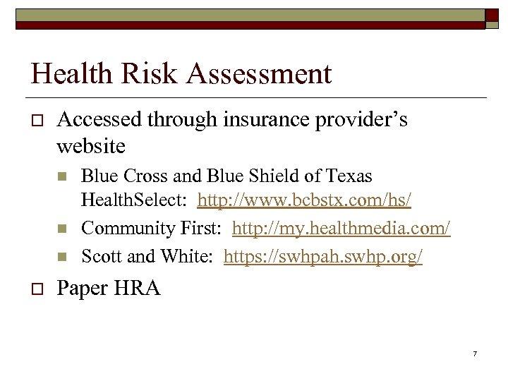 Health Risk Assessment o Accessed through insurance provider's website n n n o Blue