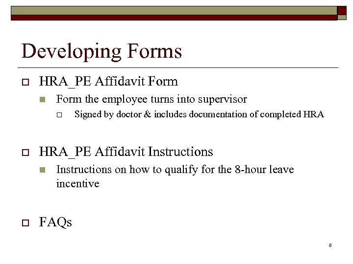 Developing Forms o HRA_PE Affidavit Form n Form the employee turns into supervisor o