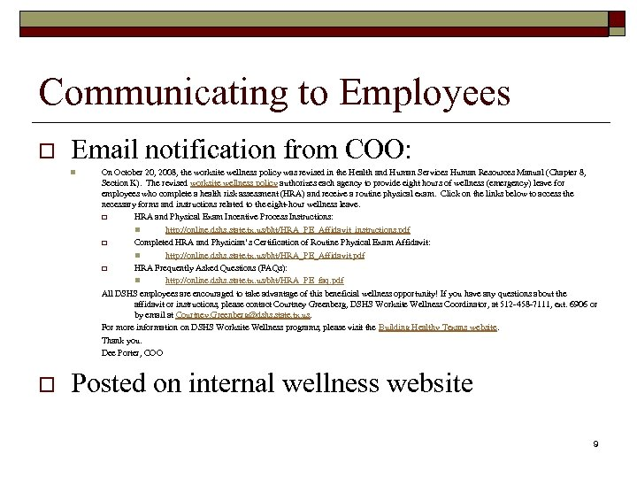 Communicating to Employees o Email notification from COO: n o On October 20, 2008,