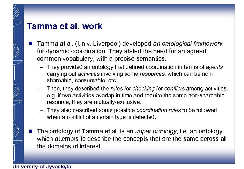 Tamma et al. work g Tamma at al. (Univ. Liverpool) developed an ontological framework