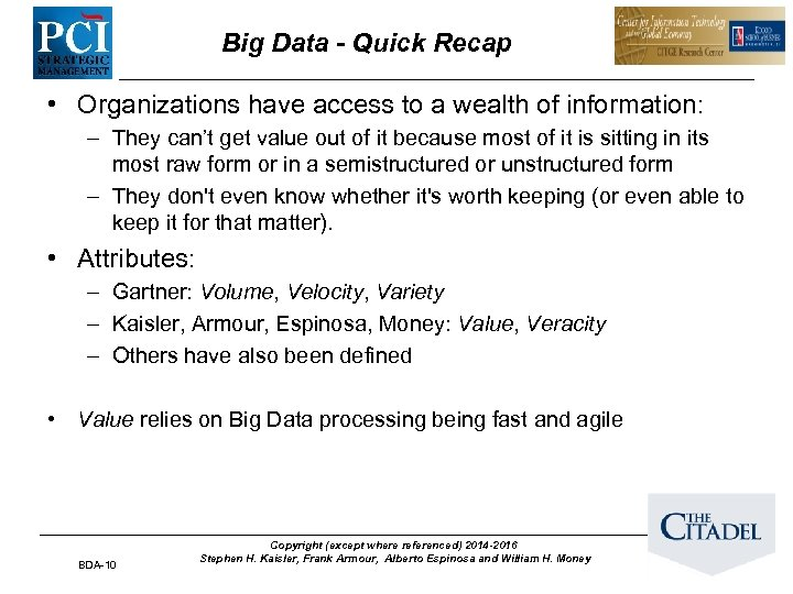Big Data - Quick Recap • Organizations have access to a wealth of information: