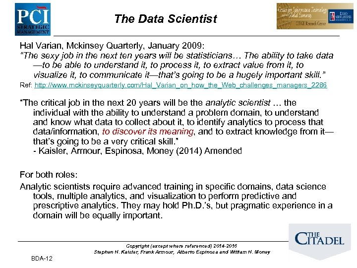"The Data Scientist Hal Varian, Mckinsey Quarterly, January 2009: ""The sexy job in the"