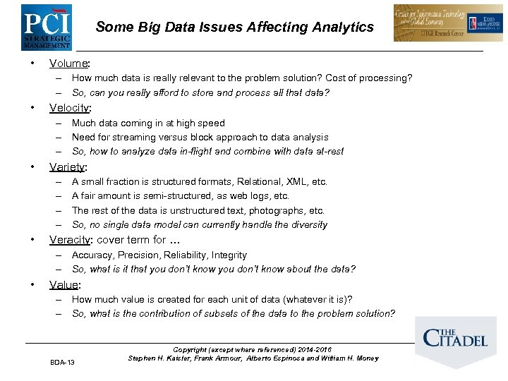 Some Big Data Issues Affecting Analytics • Volume: – How much data is really