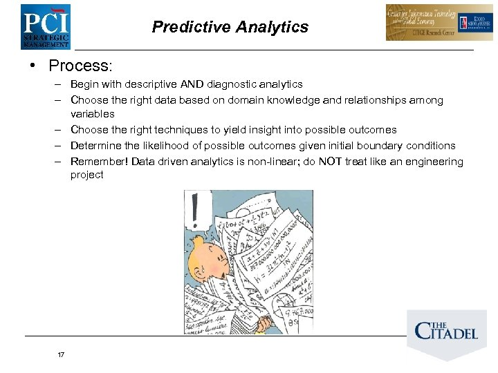 Predictive Analytics • Process: – Begin with descriptive AND diagnostic analytics – Choose the