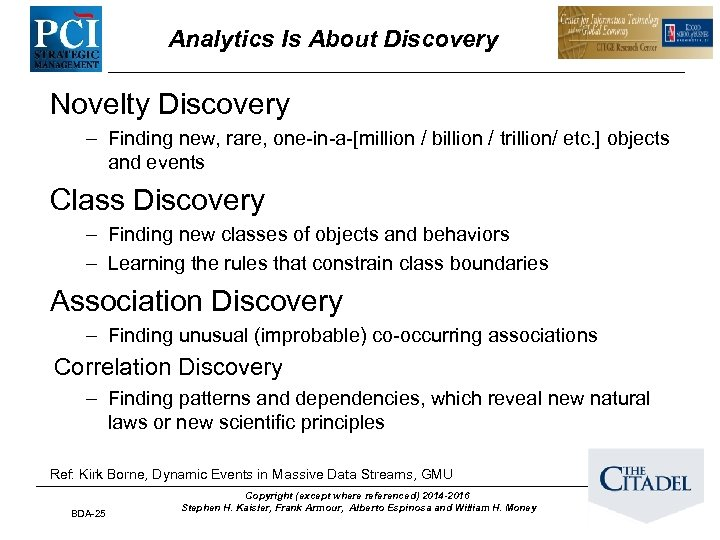 Analytics Is About Discovery Novelty Discovery – Finding new, rare, one-in-a-[million / billion /