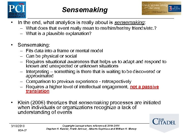 Sensemaking • In the end, what analytics is really about is sensemaking: – What